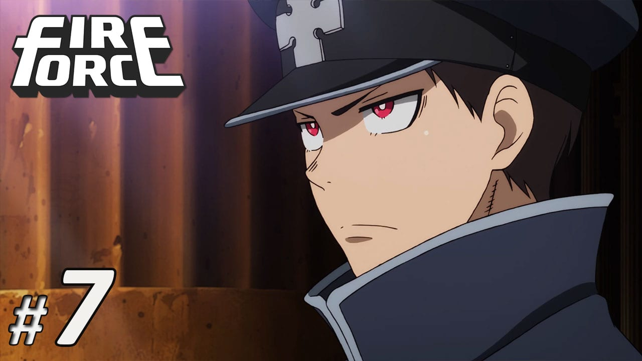 Nonton Fire Force Episode 7 Subtitle Indonesia | Action Movie